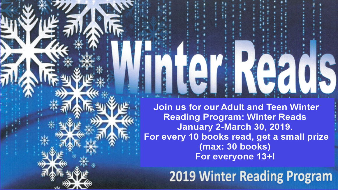 Our Adult and Teen Winter Reading Program begins January 2 and runs through March 30, 2019. For every ten books read, receive a small prize. Open to everyone 13 and up. Sign up at Benson Public Library, beginning January 2!