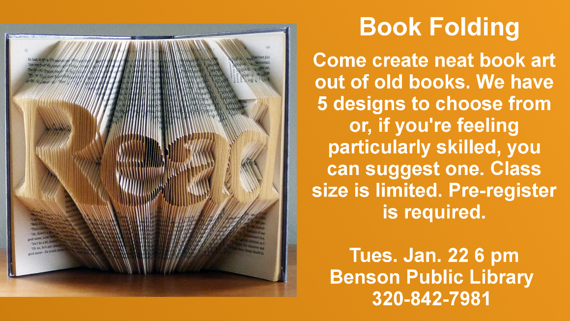 Come create book art with old books. We have 5 designs to choose from. Tuesday, January 22 at 6 pm. Pre-registration is required.