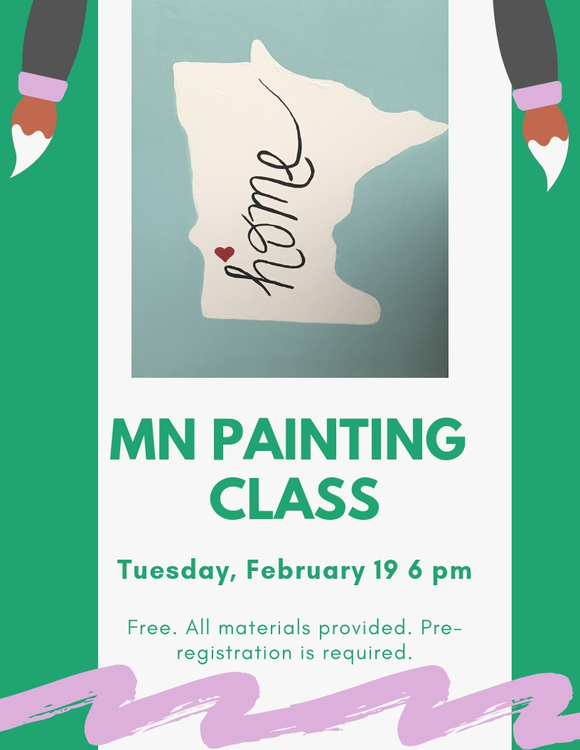 On Tuesday, February 19 at 6 pm we are having a MN Canvas Painting class. All materials provided and pre-registration is required.