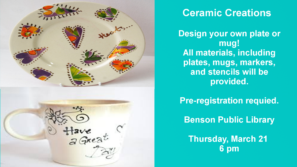Design your own mug or plate in our Ceramic Creations class on Thursday, March 21 at 6 pm. Pre-registration is required.