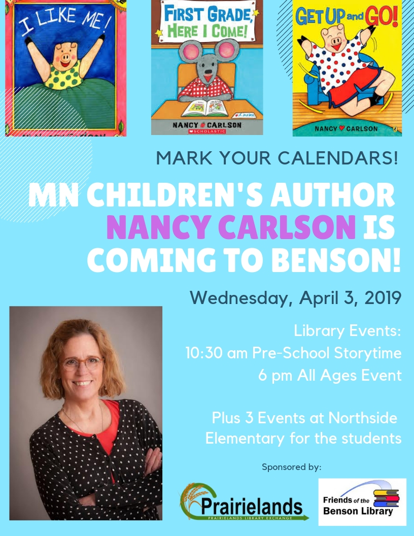 MN Children's Author is coming to Benson. Wednesday, April 3. She'll be here for pre-school story-time at 10:30 and for an all ages event at 6 pm. Books will be available to purchase. All are welcome.