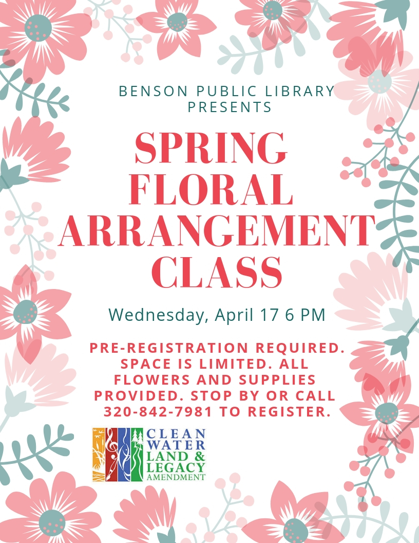 We are excited to announce that on Wednesday, April 17 at 6 pm, we will be having a Spring Floral Arrangement class at 6 pm. It's free, and all materials will be provided. Pre-registration is required. Stop by or call 320-842-7981 to reserve your spot today!