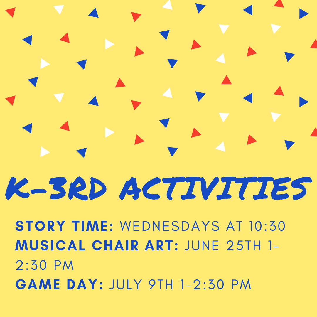 We have some very special Kindergarten through 3rd activities planned this summer. June 25 from 1-2:30 is Musical Chair Art and July 9 from 1-2:30 is Game Day. Registration is required for the Musical Chair Art, but not for Game Day.