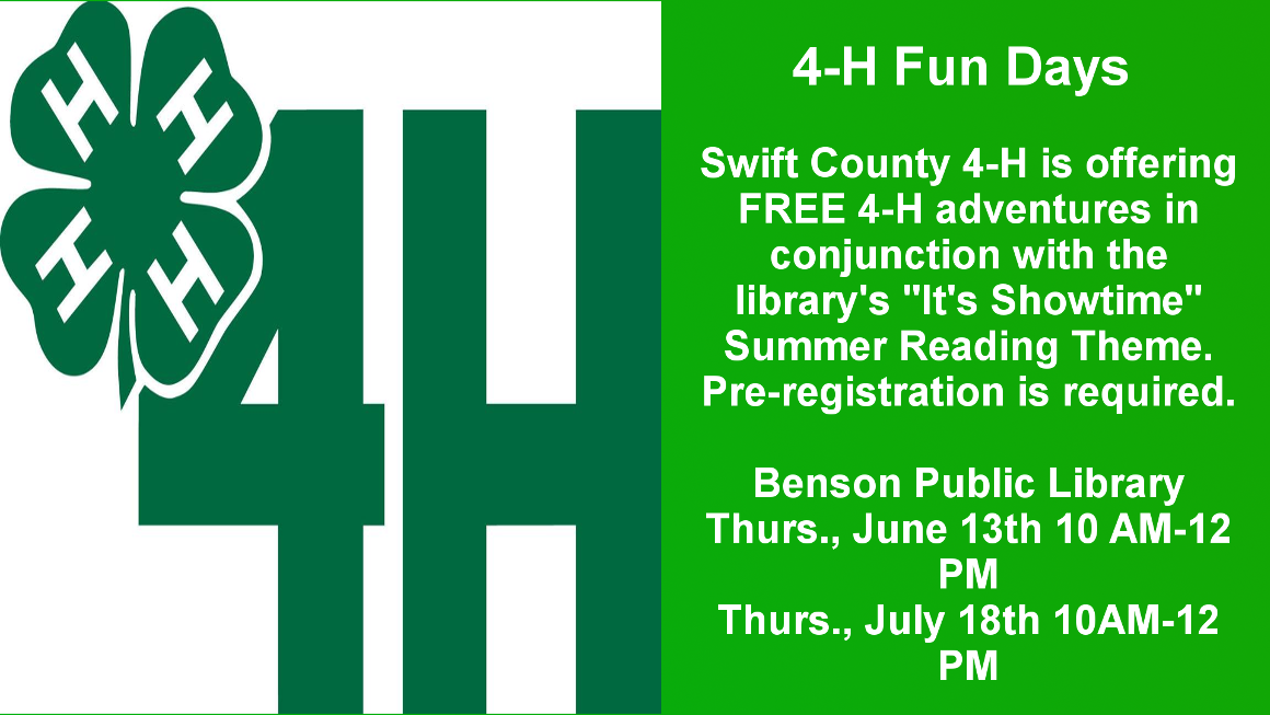 Swift County 4-H is offering free 4-H adventures in conjunction with the library's Summer Reading Program. Participants do not have to be 4-H members in order to attend although pre-registration is required. Thursday, June 13 and Thursday, July 18 from 10 am to 12 pm.