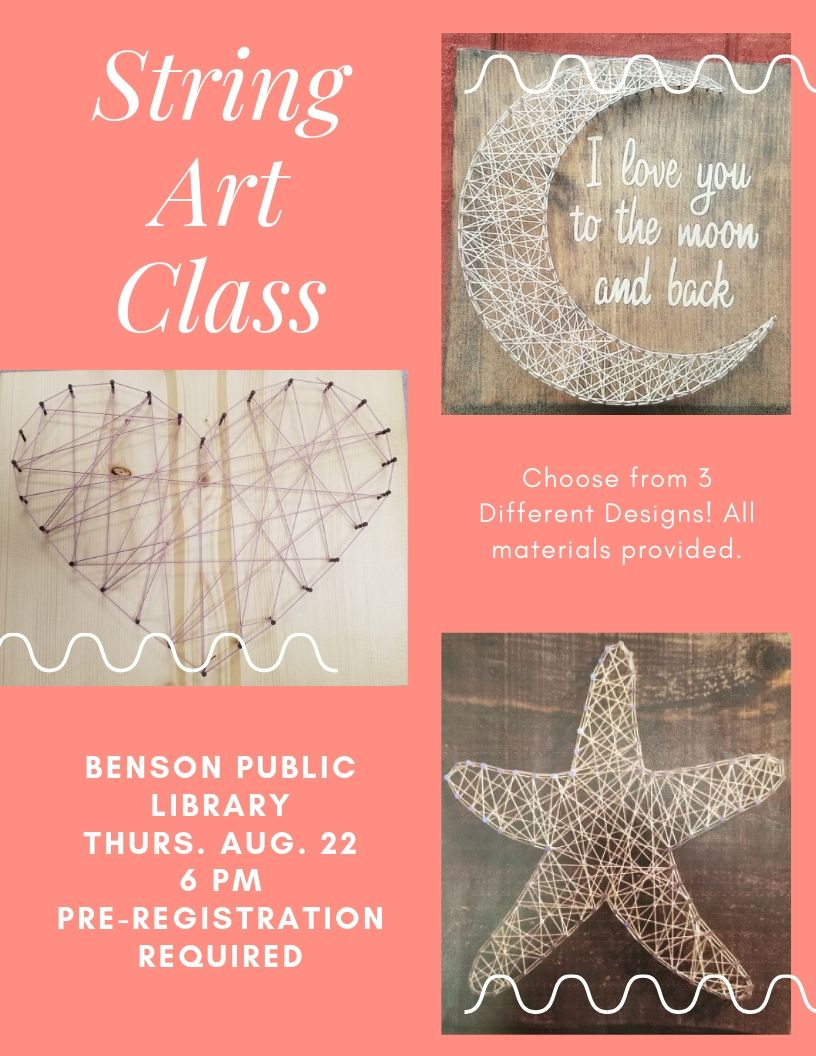 Join us to create a fun simple using simple tools. We are doing a String Art class on Thursday, August 22 at 6 pm. We have 3 designs to choose from--a heart, a star, and a crescent moon. Pre-registration is required.