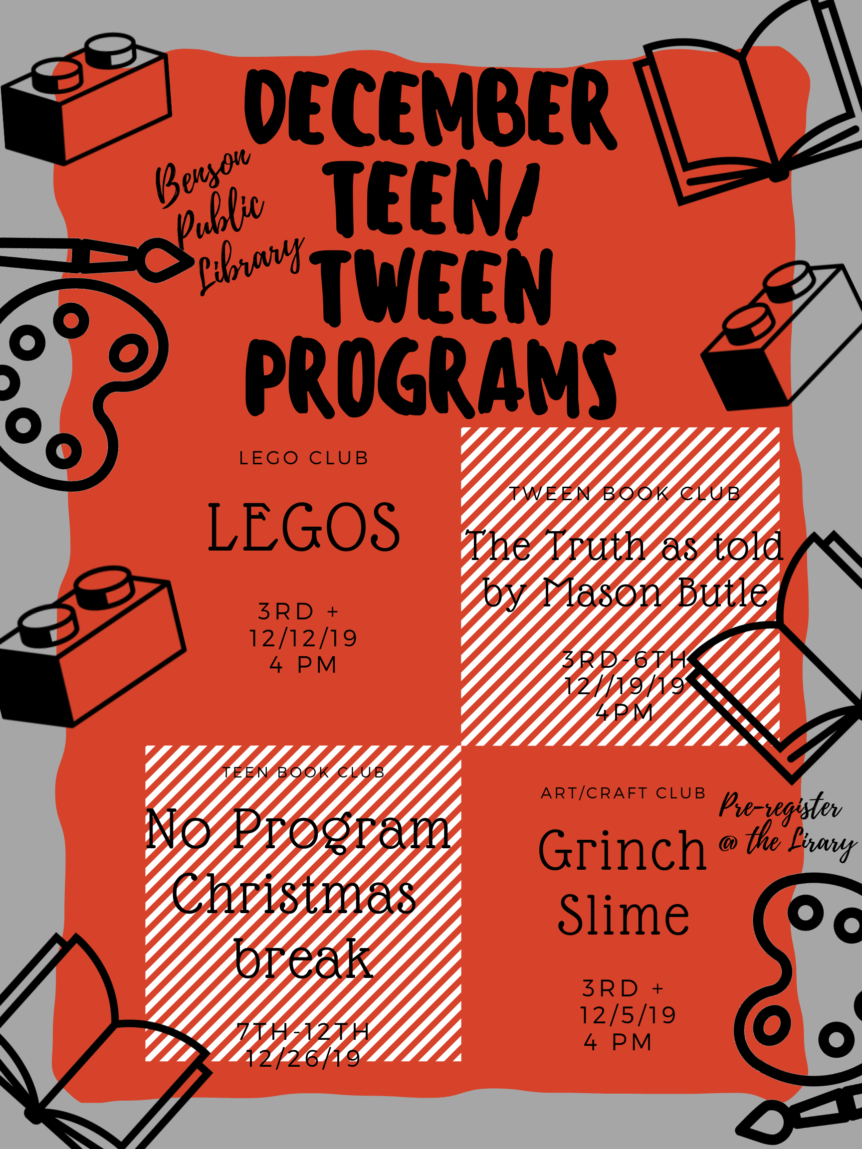 Tweens and teens 3rd Grade and up, join us for our December programs We have Grinch Slime on December 5, Lego Club on December 12, and Book Club on December 19. All programs start at 4. We do ask for registration for Slime.