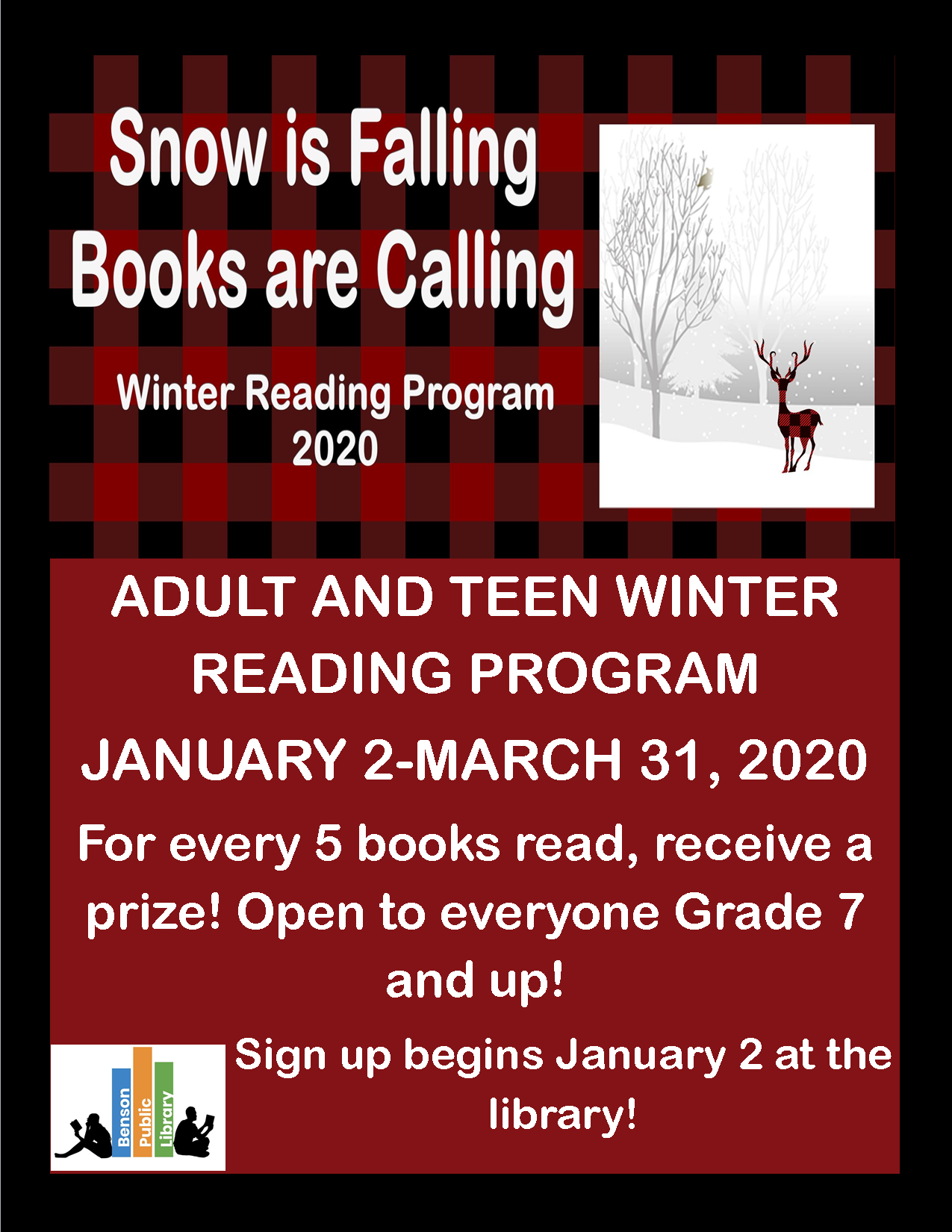 Our 2020 Winter Reading Program runs from January 2 through March 31. It is open to adults and teens in 7th grade and up. Prizes for every 5 books read. Sign up begins January 2.