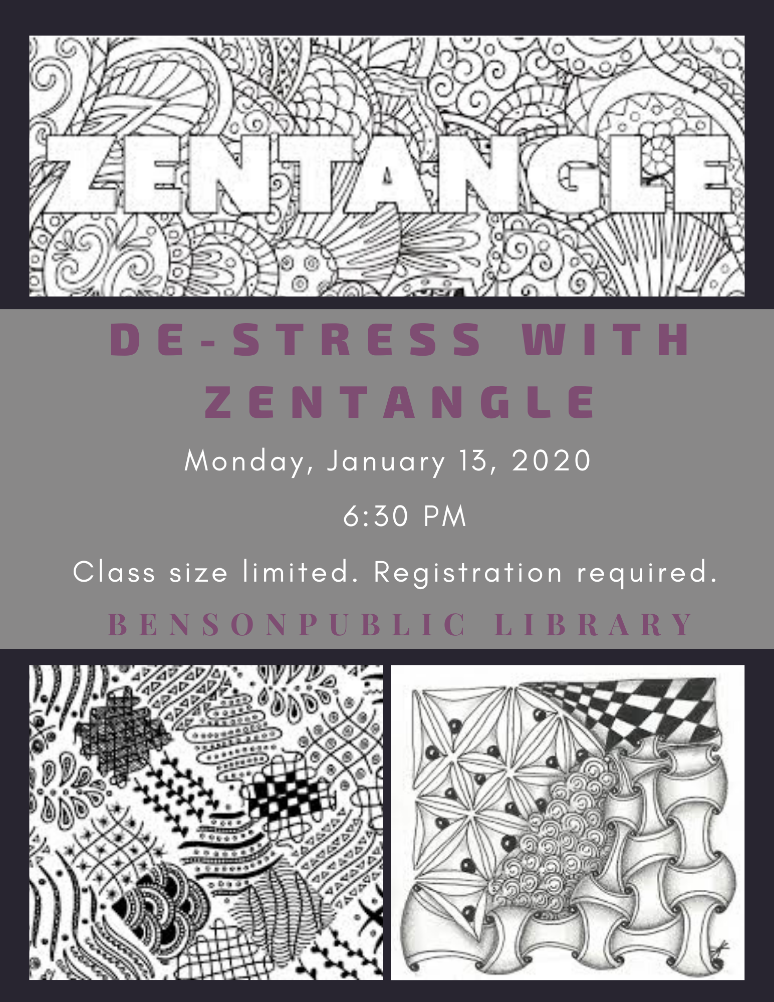 De-Stress with Zentangle. Create complex patterns out of simple designs. Monday, January 13 at 6:30 pm. Class size is limited, and pre-registration is required.