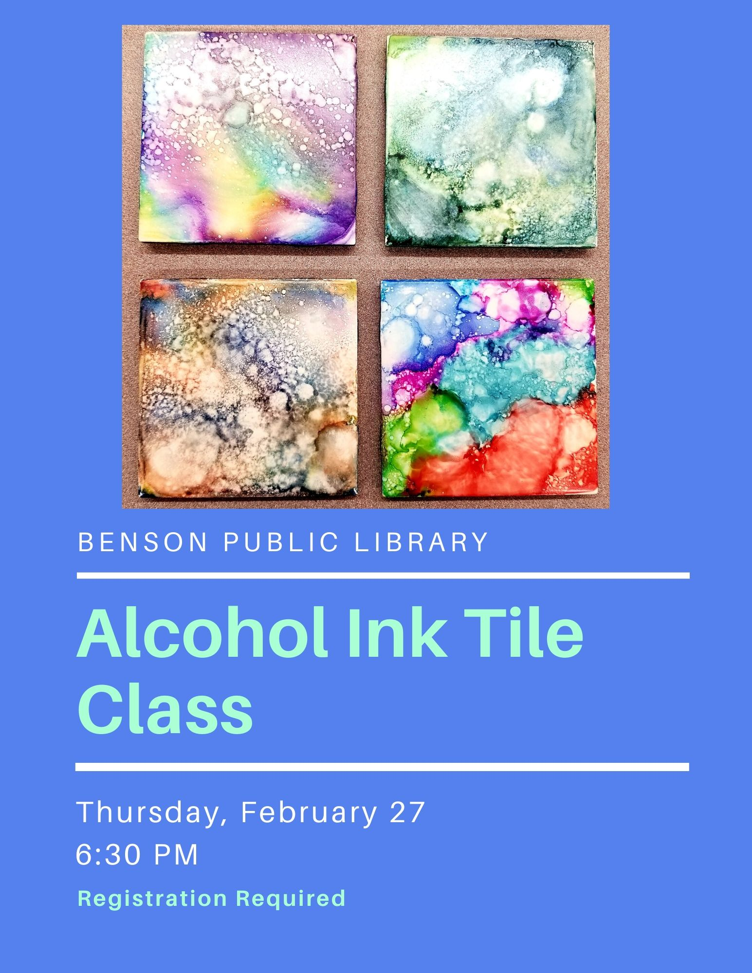 Join us on Thursday, February 27 at 6:30 pm for an Alcohol Ink Tile Class. Each participant will make and take home 4 tiles. Pre-registration required.
