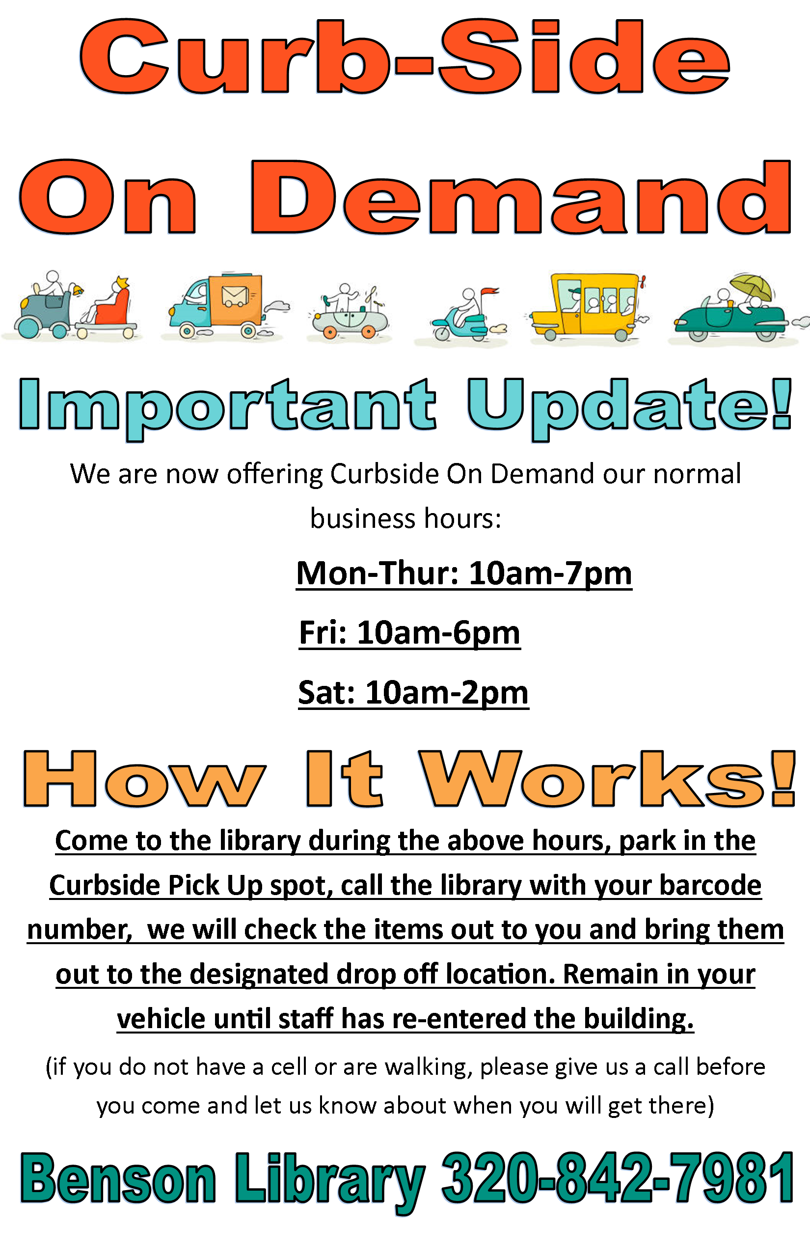 We are now offering on-demand curbside pickup during the following business hours: Monday through Thursday 10 AM-7 PM, Friday 10 AM-6 PM, and Saturday 10 AM-2 PM. You can place items on hold by calling us at 320-842-7981 or through our online catalog. No returns will be accepted at pick-up and no fines will be collected. All returns must be put in the dropbox. We are not accepting donations at this time. Please do not use curbside pickup if you are feeling sick.