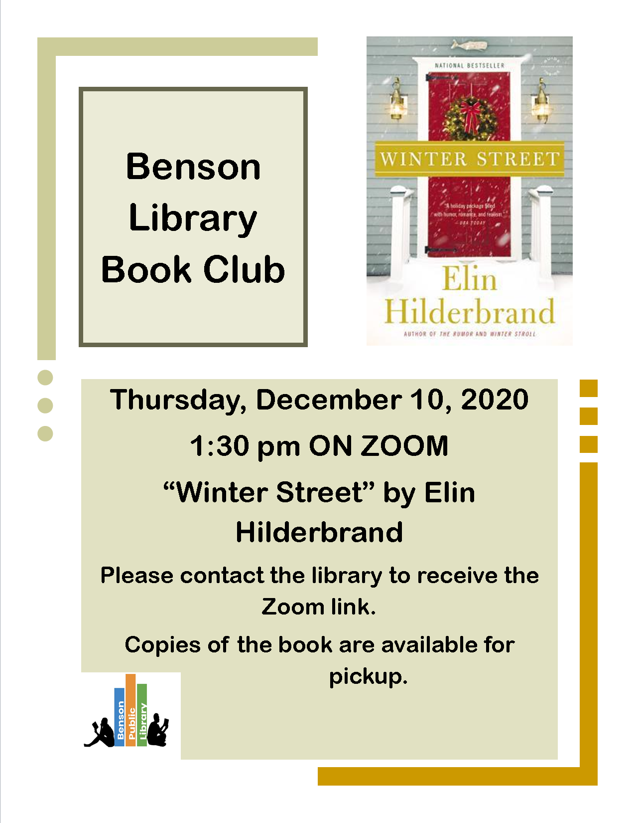 Our December Book Club will meet digitally over Zoom at 1:30 pm. The book is 'Winter Street' by Elin Hilderbrand. Stop by the library to receive book and to receive Zoom link.