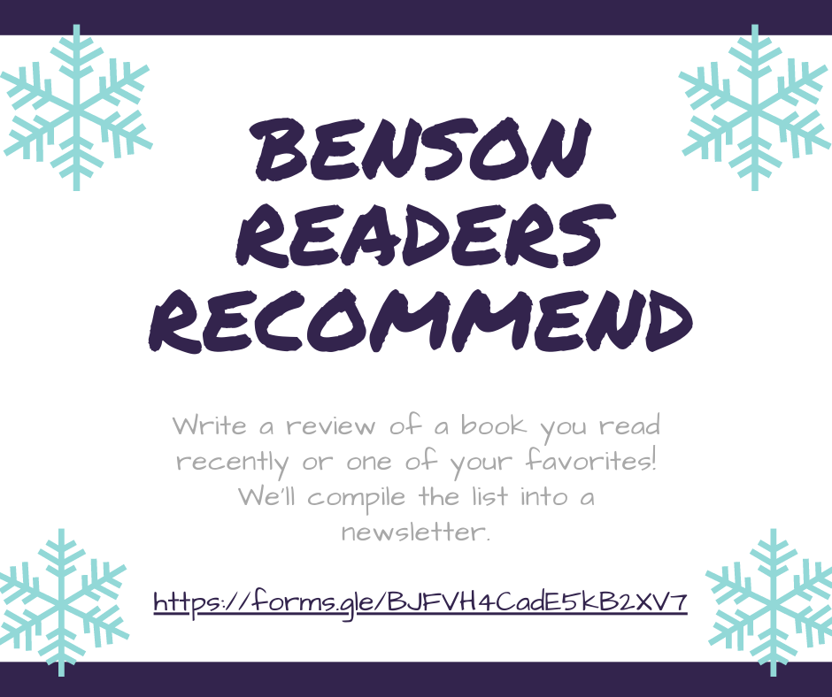 This Winter Reading let us know about your favorite books or one that you read recently. We'll compile the list into a newsletter. Paper forms are available at the library.
