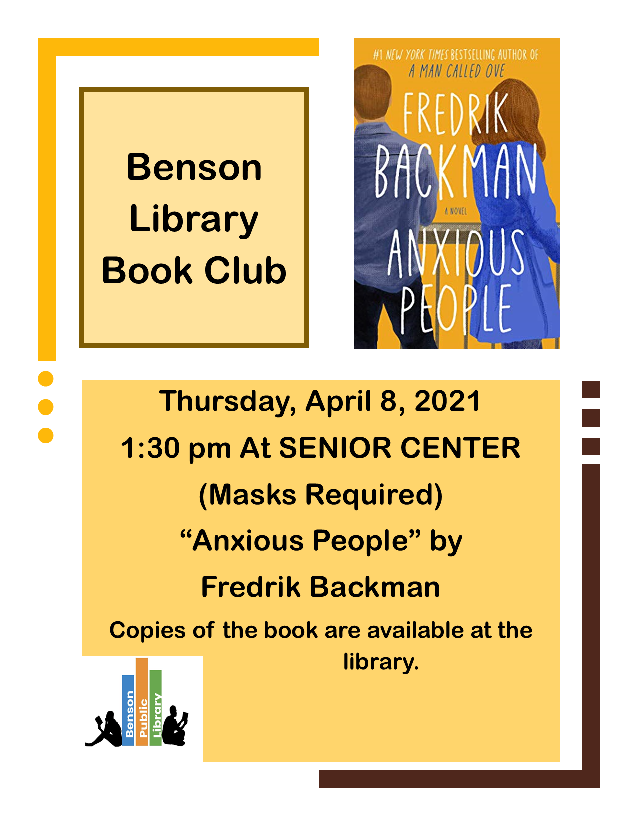 Join us for library book club on Thursday, April 8th at 1:30 p.m. at the Senior Center. Masks are required. The book is 'Anxious People' by Fredrik Backman.